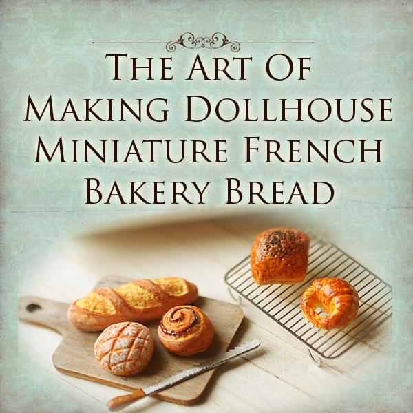 Dollhouse Miniatures Tutorials: The Art Of Making Dollhouse Miniature